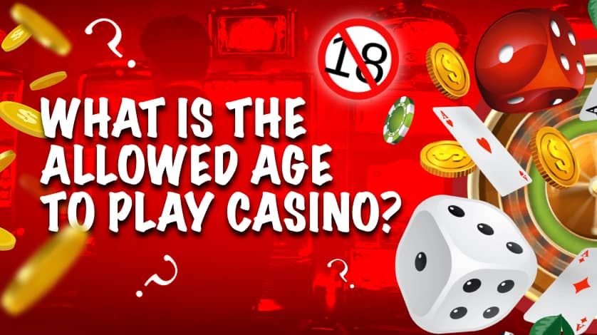 What is the allowed age to play casino